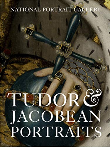 Tudor & Jacobean Portraits par Charlotte Bolland