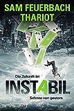 Instabil - Die Zukunft ist Schnee von gestern: Zeitreisethriller (3/3) (German Edition)