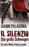 'Il silenzio - Das große Schweigen: Ein Anti-Mafia-Polizist erzählt' von Gianni Palagonia
