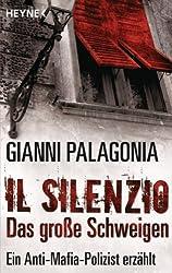 Il silenzio - Das große Schweigen: Ein Anti-Mafia-Polizist erzählt