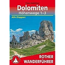 Dolomiten Höhenwege 1-3: Alle Etappen (Rother Wanderführer)