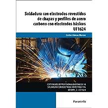 Soldadura con electrodos revestidos de chapas y perfiles de acero carbono con electrodos básicos