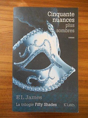 Cinquante Nuances Plus Sombres Fifty Shades T2 / E L James / Réf45263