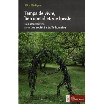 Temps de vivre, lien social et vie locale : Des alternatives pour une société à taille humaine