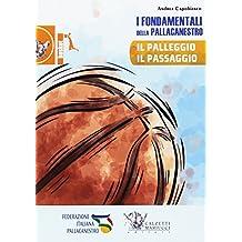 I fondamentali della pallacanestro. Il palleggio, il passaggio. Con DVD video: 1 (Basket collection)