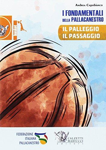 I fondamentali della pallacanestro. Il palleggio, il passaggio. Con DVD video: 1
