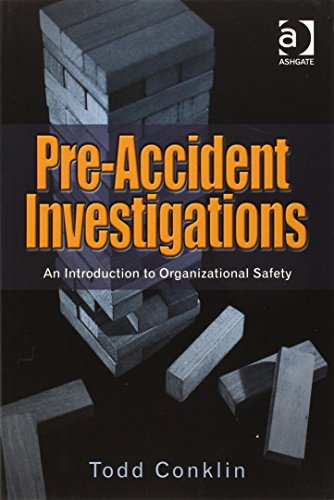 Pre-Accident Investigations: An Introduction to Organizational Safety by Todd Conklin (2012) Paperback