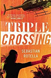 [(Triple Crossing)] [By (author) Sebastian Rotella] published on (August, 2012)