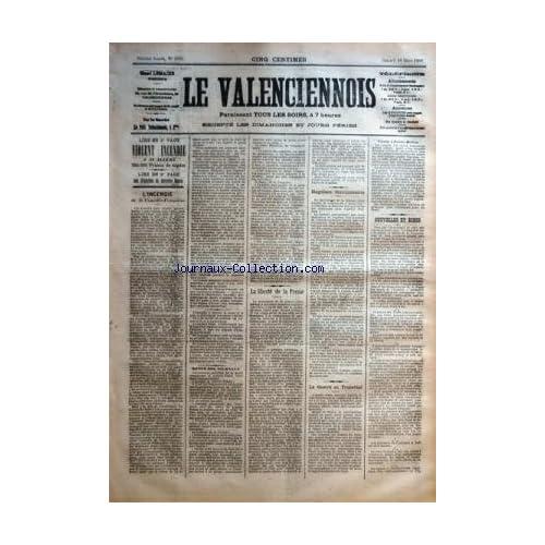 VALENCIENNOIS (LE) [No 1633] du 10/03/1900 - L'INCENDIE DE LA COEMDIE-FRANCAISE - LA LIBERTE DE LA PRESSE - LA GUERRE AU TRANSVAAL - SINGULIERS FONCTIONNAIRES