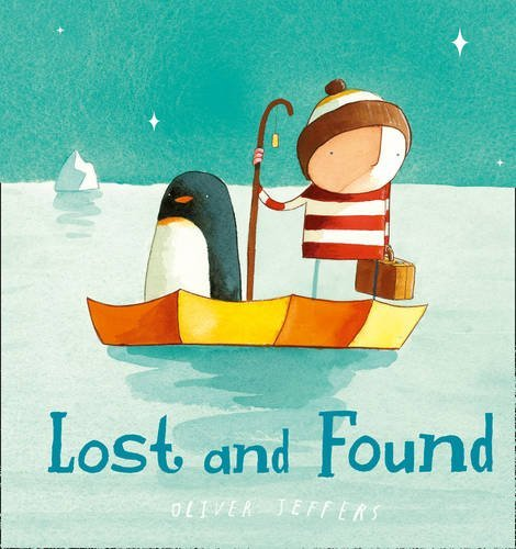Lost and Found: Written by Oliver Jeffers, 2014 Edition, Publisher: HarperCollinsChildren'sBooks [Board book]