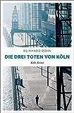 Die besten Boxer Totes - Die drei Toten von Köln: Köln Krimi Bewertungen