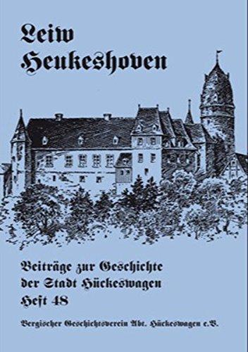 Leiw Heukeshoven. Beiträge zur Geschichte der Stadt Hückeswagen, Heft 48