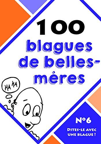 100 blagues de belles-mères (Dites-le avec une blague ! t. 6) par Le blagueur masqué