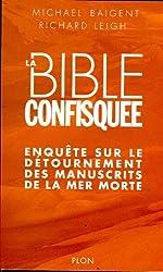 La Bible confisquée, enquête sur le détournement des manuscrits de la mer morte