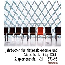 Jahrb Cher F R National Konomie Und Statistik. 1.- Bd.; 1863- Supplementheft. 1-21. 1873-93
