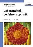 Lebensmittelverfahrenstechnik: Rohstoffe, Prozesse, Produkte