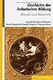 Image de Geschichte der ästhetischen Bildung: Band 3: Neuzeit Teilband 2: Klassik und Romantik