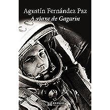 A viaxe de Gagarin (EDICIÓN LITERARIA - NARRATIVA E-book) (Galician Edition)