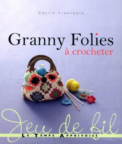 Granny Folies : A crocheter