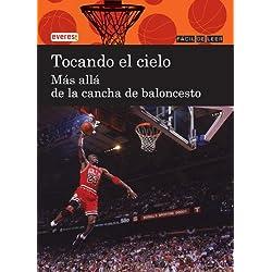 Tocando el cielo. Más allá de la cancha de baloncesto (Fácil de leer)