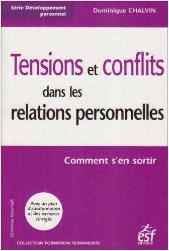 Tensions et conflits dans les relations personnelles : Comment s'en sortir