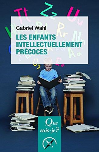 Les enfants intellectuellement précoces par Gabriel Wahl