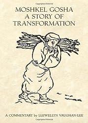 Moshkel Gosha: A Story of Transformation by Llewellyn Vaughan-Lee PhD (2005-04-01)