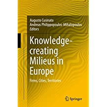 Knowledge-creating Milieus in Europe: Firms, Cities, Territories