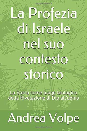 La Profezia di Israele nel suo contesto storico: La Storia come luogo teologico della Rivelazione di Dio all'uomo