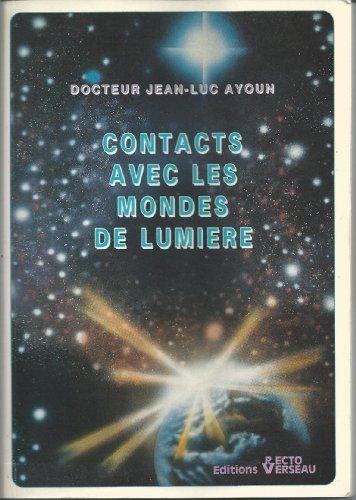 Contacts avec les mondes de lumière par Jean-Luc Ayoun
