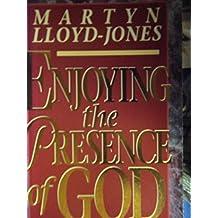 Enjoying the Presence of God by David Martyn Lloyd-Jones (1992-02-06)