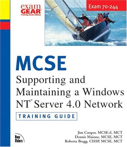 MCSE Training Guide (70-244) Supporting and Maintaining a Windows NT Server 4.0 Network por Jim Cooper