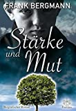 Stärke und Mut: Biografischer Roman