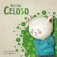 Hoy estoy... Celoso par Clara Peñalver
