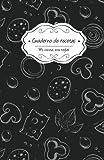 Cuaderno de recetas: Pizarra: Volume 3 (Mi cocina, Mis reglas)