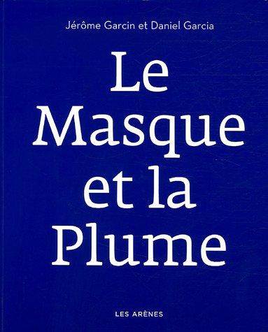 Le Masque et la Plume (2CD audio) par Jérôme Garcin, Daniel Garcia, Lionel Leforestier