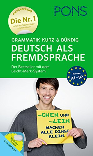 PONS Grammatik kurz und bündig Deutsch als Fremdsprache – Der Grammatik-Bestseller* mit dem Leicht-Merk-System