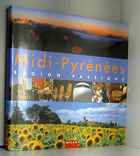 Midi-Pyrénées : Région passions