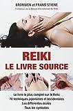 Reiki : Le Livre-Source - les incantations, les symboles, les méditations et les positions des mains d'après la tradition japonaise
