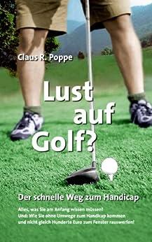 Lust auf Golf ?: Der schnelle Weg zum Handicap von [Poppe, Claus R.]