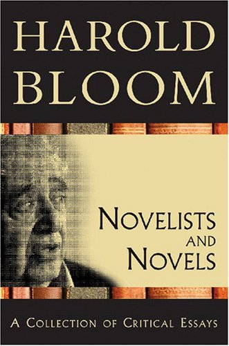 Novelists and Novels: A Collection of Critical Essays (Bloom's Literary Criticism 20th Anniversary Collection) by Prof. Harold Bloom (15-Dec-2007) Paperback