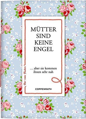 Mütter sind keine Engel: ... aber sie kommen ihnen sehr nah (Der rote Faden)
