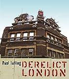 Derelict London by Paul Talling (2008-05-06)
