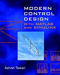Modern Control Design MATLAB/SIMULINK: With MATLAB and SIMULINK (Electrical & Electronics Engr)