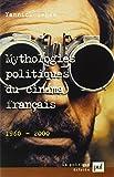Mythologies politiques du cinéma français 1960-2000