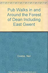 Pub Walks in and Around the Forest of Dean Including East Gwent