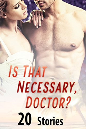 Is That Necessary, Doctor? (20 Stories)