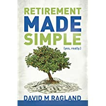 Retirement Made Simple (yes, really.) (English Edition)