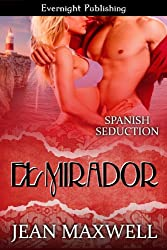 El Mirador (Spanish Seduction Book 1) (English Edition)