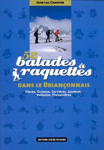 52-balades-a-raquettes-dans-le-brianconnais-claree-guisane-cervieres-lautaret-vallouise-freissiniere